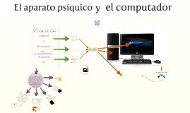 El aparato psíquico y el computador