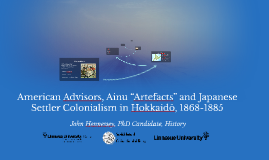 "American Advisors, Ainu ""Artefacts"" and Japanese Settler Col"