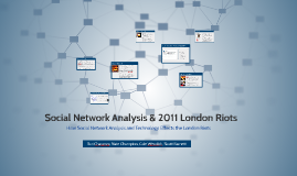 Social Network Analysis and it's use during the London Riots
