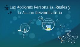 Las Acciones Personales, Reales y la Acción Reivindicatoria