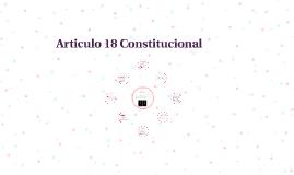 Articulo 18 Constitucional