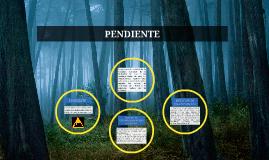 PENDIENTE
