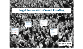 Legal Issues with Crowd Sourced Funding