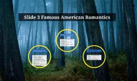 Slide 3 Famous American Romantics
