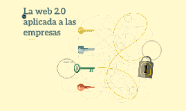La web 2.0 aplicada a las empresas