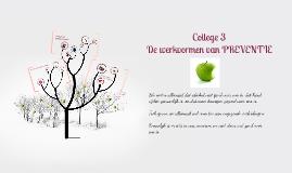 College 3 [De werkvormen van preventie]