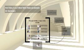 Copy of MATERIALES ALTERNATIVOS PARA ACABADOS, OBRA BLANCA
