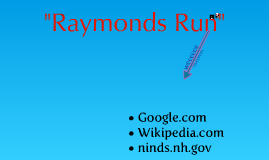 """Raymonds Run"""