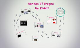 Ban Box Of Crayons