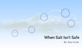 When Salt Isn't Safe