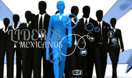 Copy of LIDERES MEXICANOS