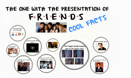 THE ONE WITH THE PRESENTATION OF