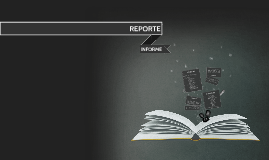 REPORTE, INFORME