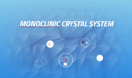 Copy of MONOCLINIC CRYSTAL SYSTEM