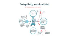The Hoya Firefighter Assistant Robot