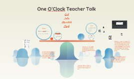 One O'Clock Teacher Talk
