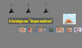 """Copy of A Sociologia nos """"Tempos modernos"""""""