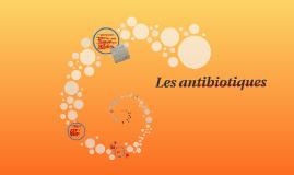 Copy of Les antibiotiques