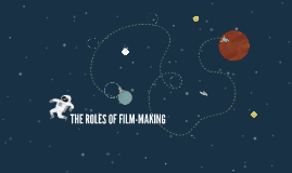 THE ROLES OF FILM-MAKING