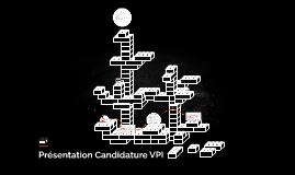 Présentation Candidature VPI