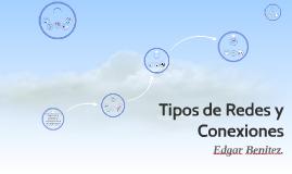 Tipos de Redes y Conexiones