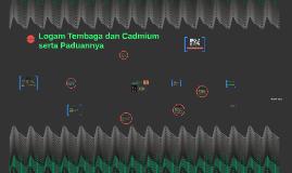 Logam Tembaga dan Cadmium serta Paduannya