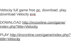 Velocity full game free pc, download, play. download Velocit