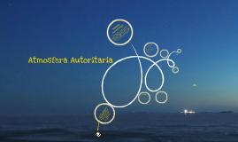 Copy of Atmosfera Autoritaria