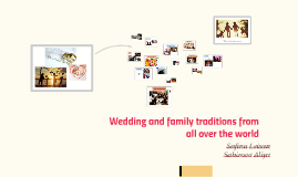 Wedding and family traditions from all over the world