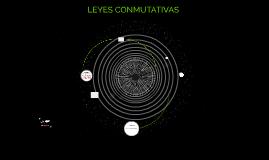 LEYES CONMUTATIVAS