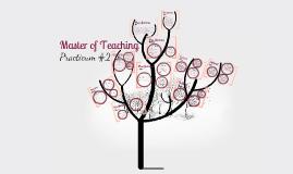 Master of Teaching: Practicum #2