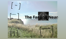 The Far and the Near