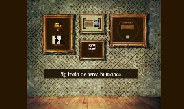 La trata de seres humanos