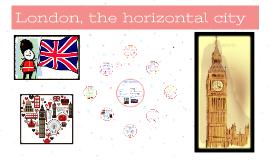 London, the horizontal city