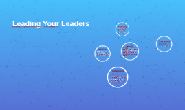 Leading Your Leaders