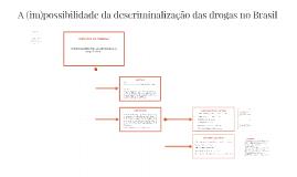 A (im)possibilidade da discriminalização das drogas no Brasi