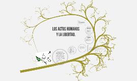 Copy of LOS ACTOS HUMANOS Y LA LIBERTAD