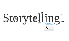 Copy of Storytelling techniques explained
