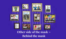 Film Pitch: Inside the mask/Other side of the mask/behind th
