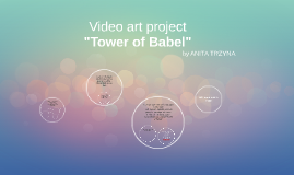"Videoart - project ""Tower of Babel"""