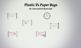 Plastic Vs Paper Bags