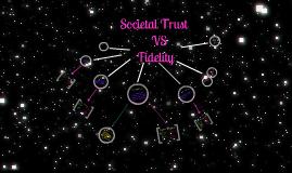 Societal Trust Vs Fidelity