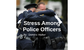 stress on police officers These continual changes in work hours not only cause body stress, but they also can cause personal stress as well, as officers make adjustments in how they interact with their spouses, children, parents stresses of police work.