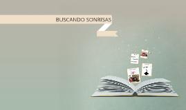 BUSCANDO SONRISAS