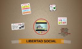 LIBERTAD SOCIAL