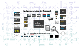 Instrumentation in Research by Dr. Ayaz Muhammad Khan