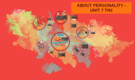 ABOUT PERSONALITY - TN2 Unit 7