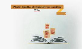 Copy of Copy of Phatic, Emotive at Expressive na Gamit ng Wika