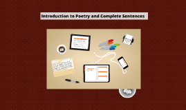 Introduction to Poetry and Complete Sentences