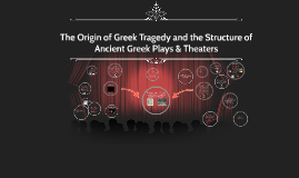 The Origin of Greek Tragedy and the Structure of Ancient Greek Plays & Theater